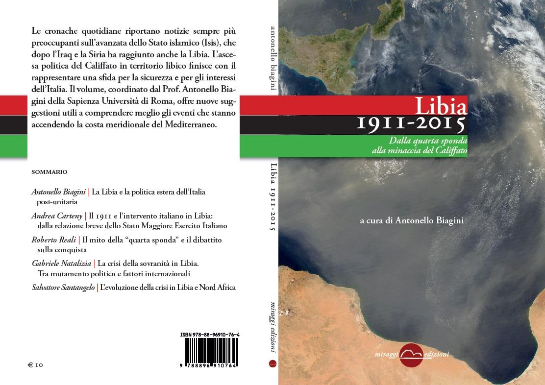 """LIBRI – A. Biagini (a cura di) """"Libia 1911-2015. Dalla Quarta sponda alla minaccia del Califfato"""" - GEOPOLITICA.info"""
