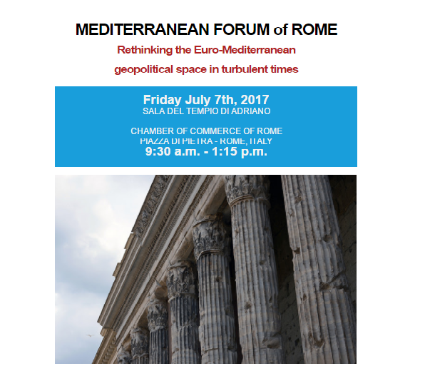 EVENTO: Mediterranean Forum of Rome – July 7th, 2017 - GEOPOLITICA.info