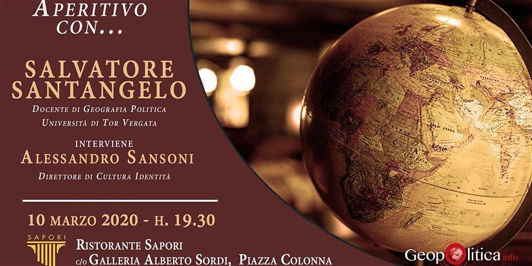 Aperitivo con: Salvatore Santangelo (Tor Vergata) 📆 Martedì 10/03 ⏰ 19.30 - Geopolitica.info
