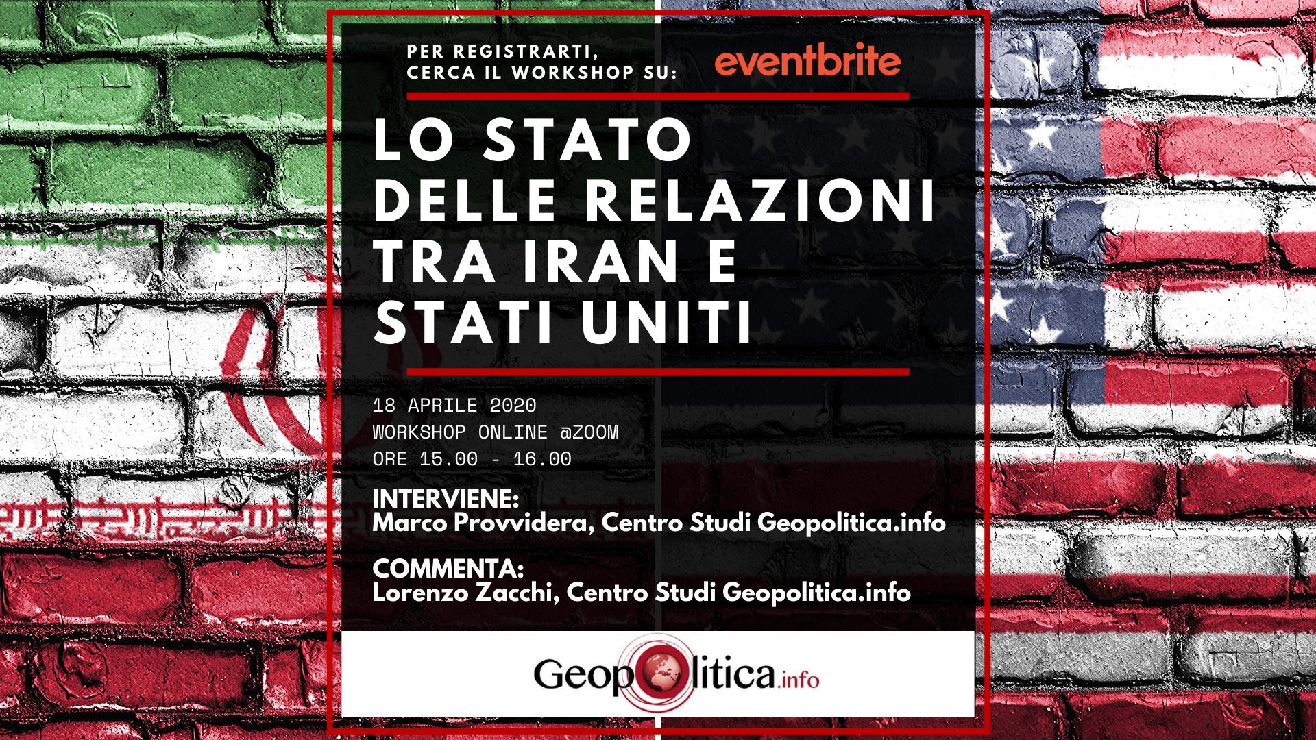 """Workshop online """"Lo stato delle relazioni tra Iran e Stati Uniti"""" – 18/4/2020, h. 15 - Geopolitica.info"""