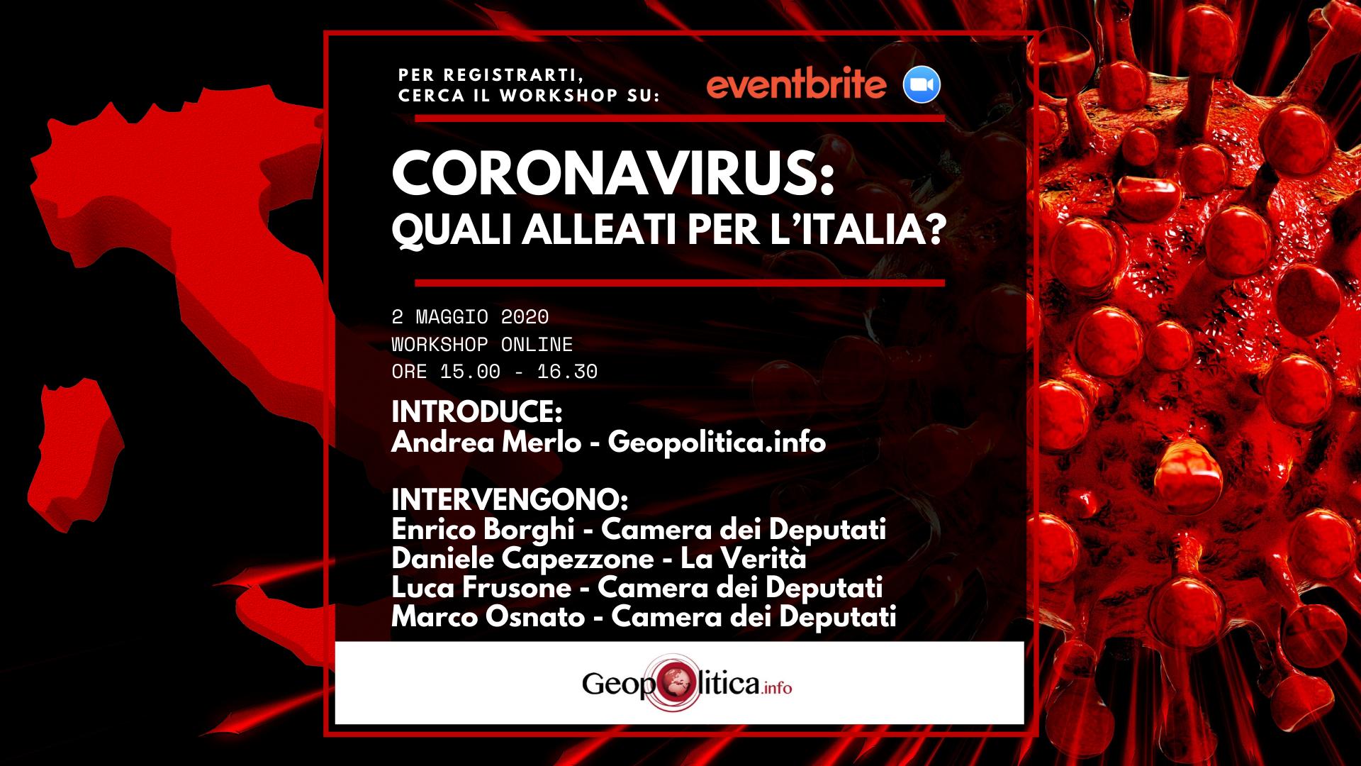 "Workshop online ""Coronavirus: quali alleati per l'Italia – 2/5/2020, h. 15 - Geopolitica.info"