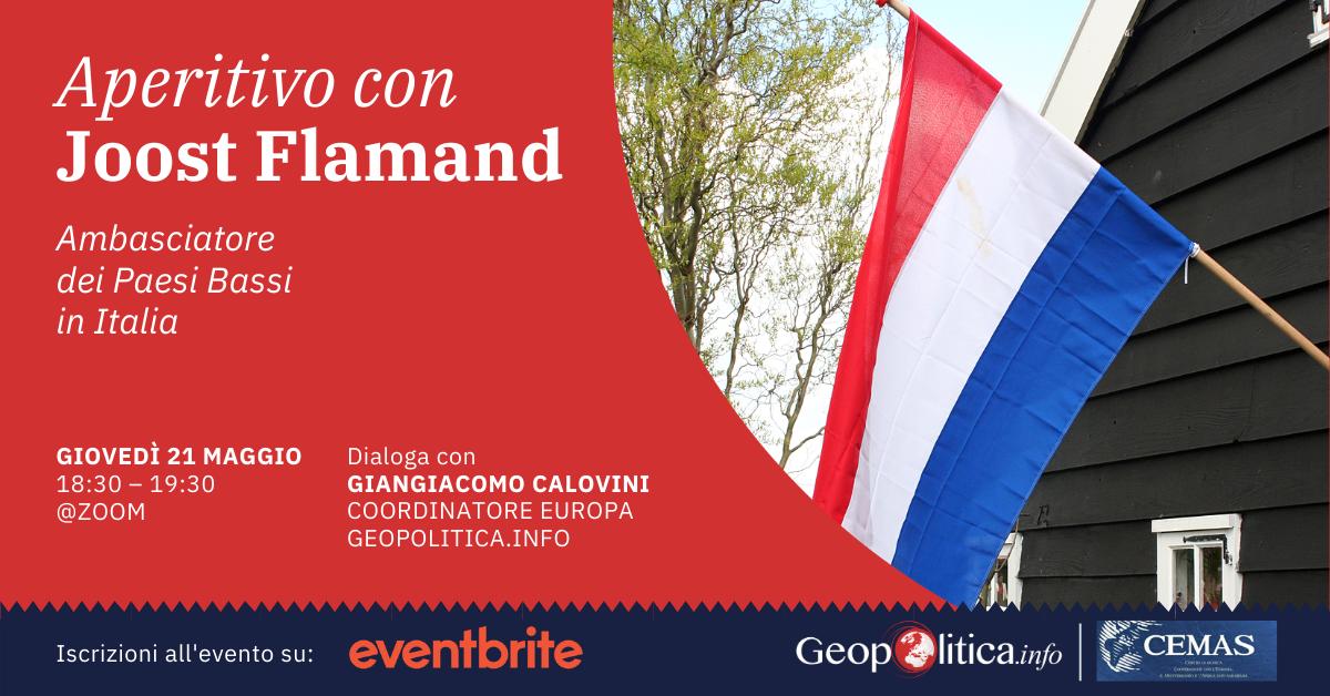 Aperitivo con: Joost Flamand, Ambasciatore dei Paesi Bassi in Italia – 21/5/2020, h. 18.30 - Geopolitica.info
