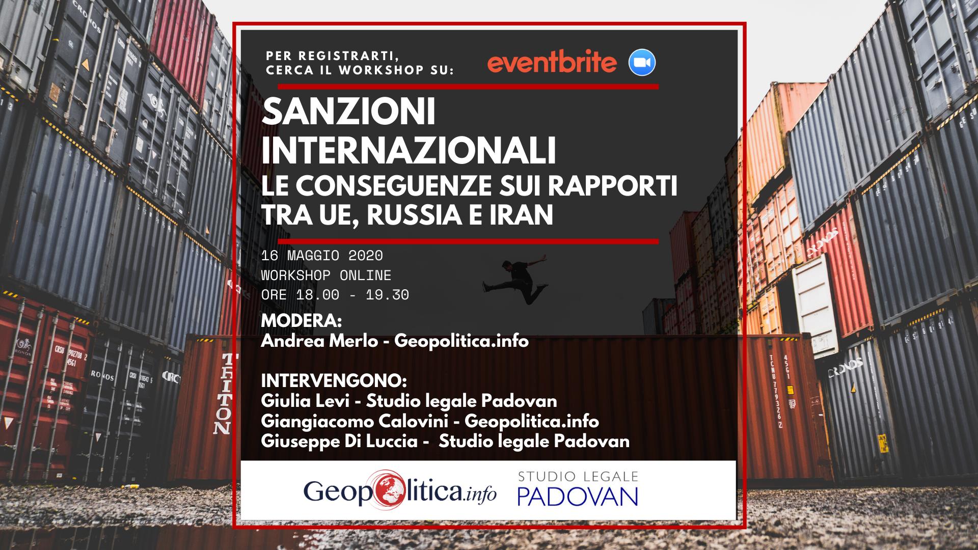 """Workshop online """"Sanzioni internazionali: le conseguenze sui rapporti tra UE, Russia e Iran"""" – 16/5/2020, h. 18 - Geopolitica.info"""
