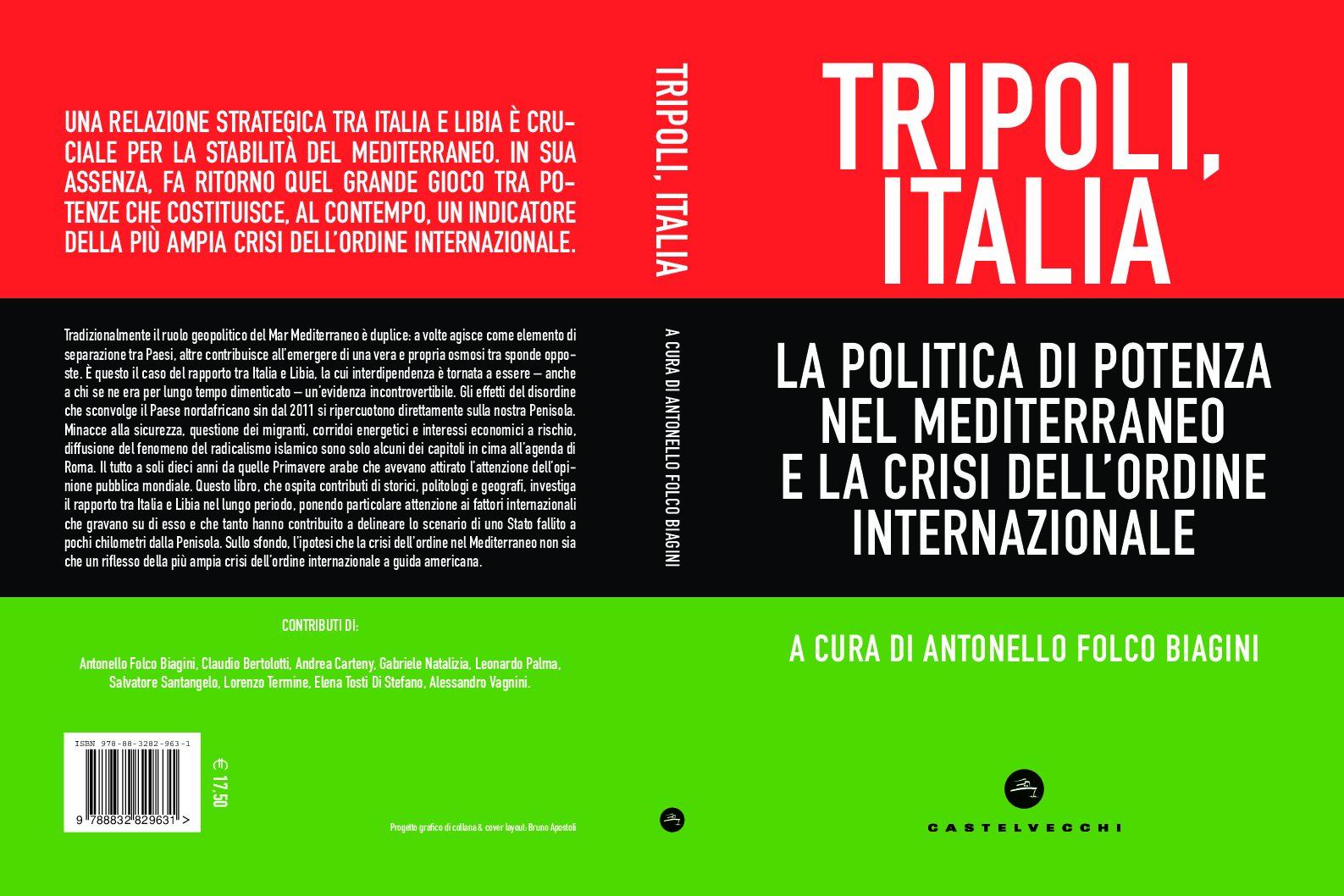 Tripoli, Italia. La politica di potenza nel Mediterraneo  e la crisi dell'ordine internazionale - Geopolitica.info