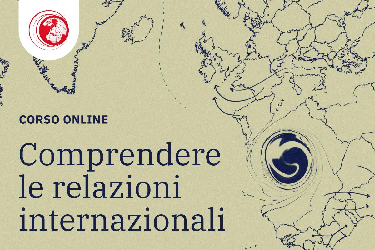 """Corso Online """"Comprendere le Relazioni Internazionali: anarchia, potere, sicurezza"""" - Geopolitica.info"""