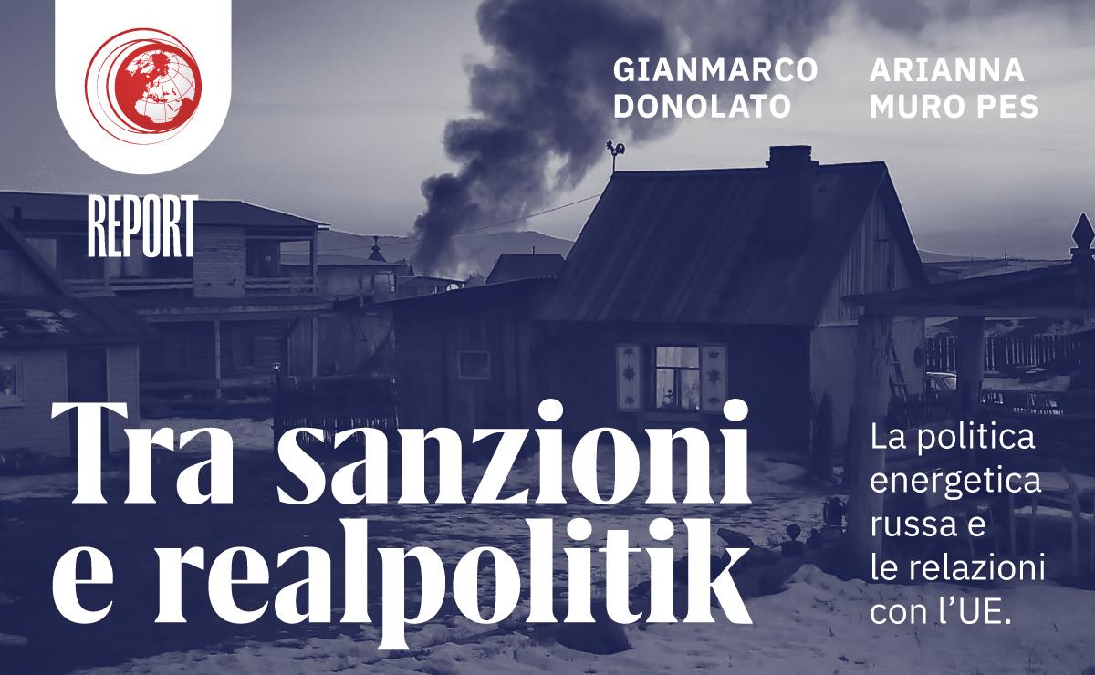 Geopolitical Brief #5 – Tra sanzioni e realpolitik: la politica energetica russa e le relazioni con l'UE - Geopolitica.info