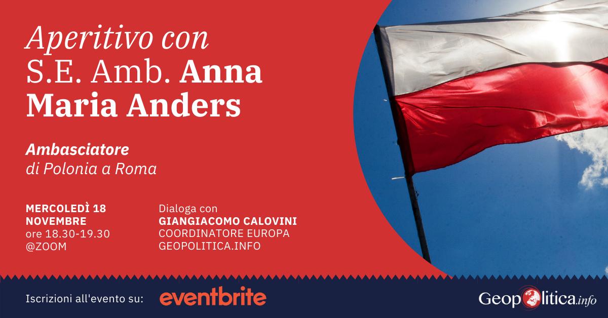 Aperitivo con S.E Amb. Anna Maria Anders, ambasciatore di Polonia a Roma- mercoledì 18 novembre,18.30-19.30- Webinar zoom - Geopolitica.info