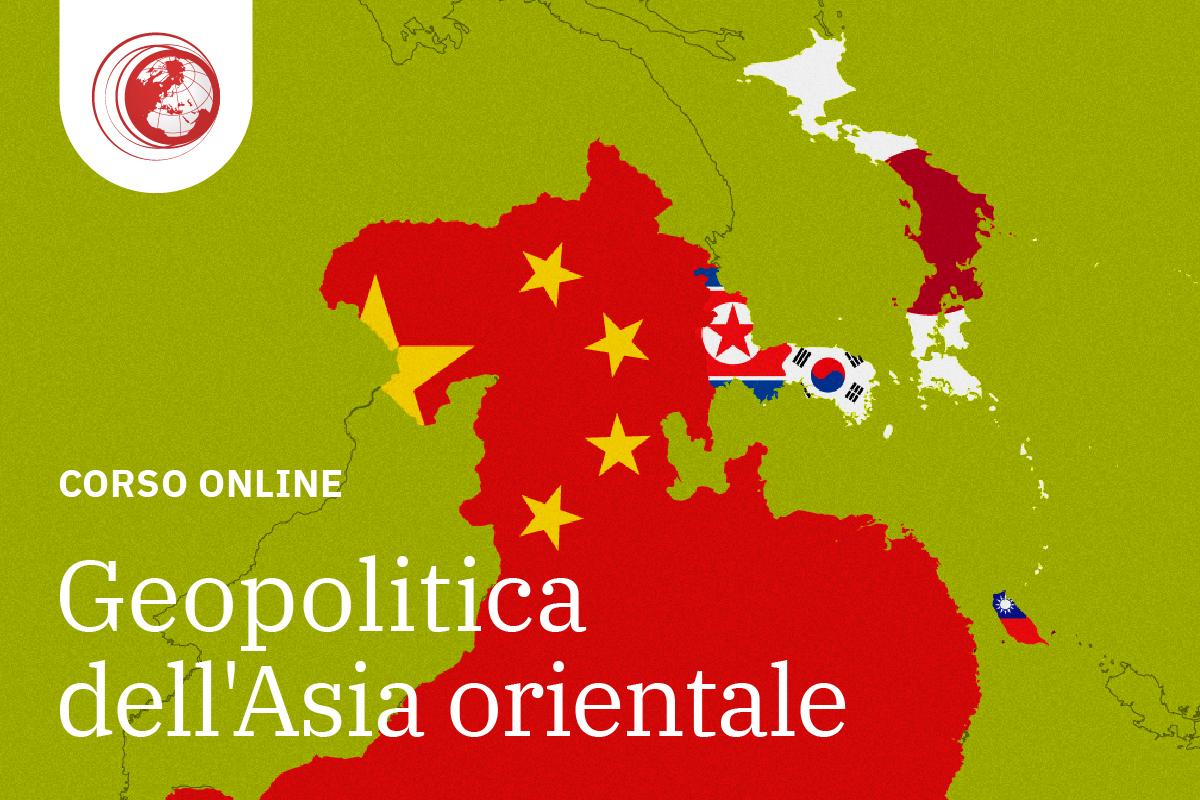"""Corso Online """"Geopolitica dell'Asia orientale"""" - Geopolitica.info"""