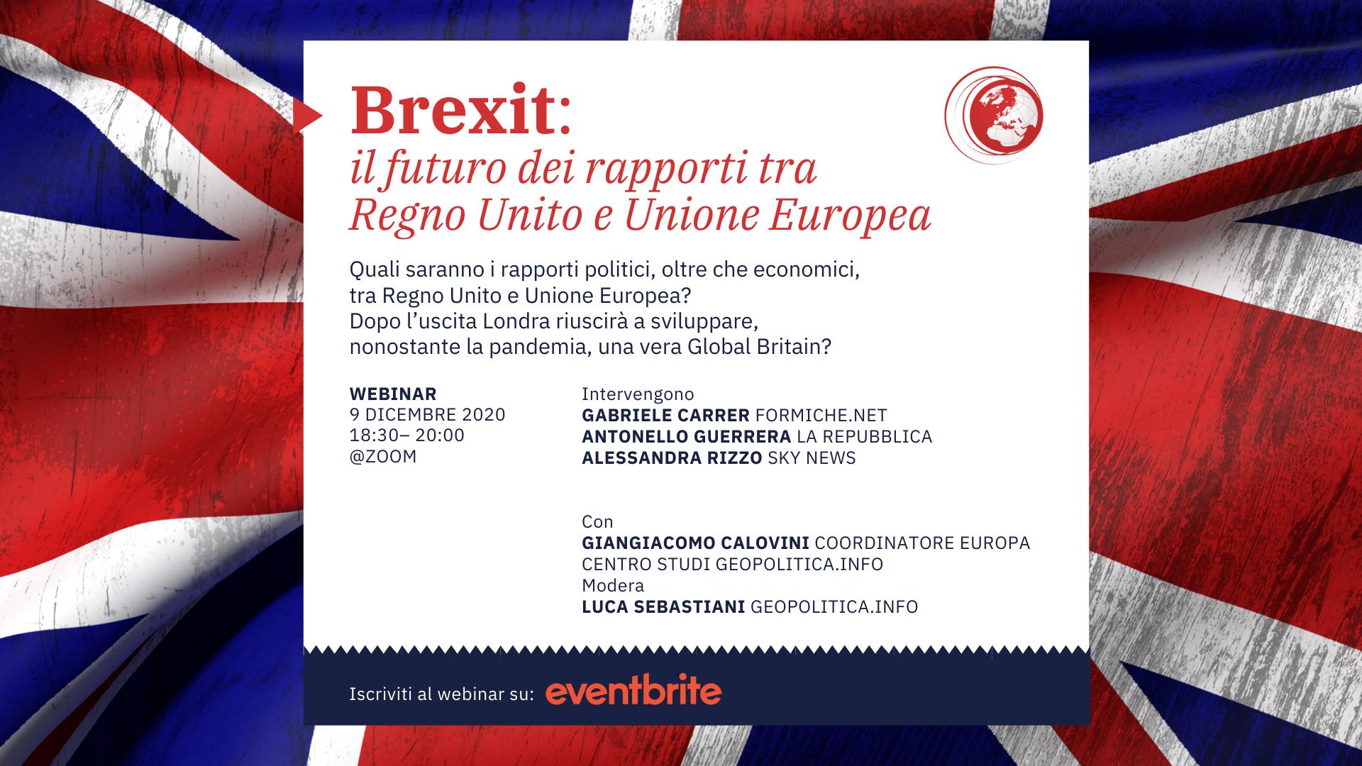 Brexit: il futuro dei rapporti tra Regno Unito e Unione Europea- 9 dicembre 2020, ore 18.30-  Webinar @zoom - Geopolitica.info