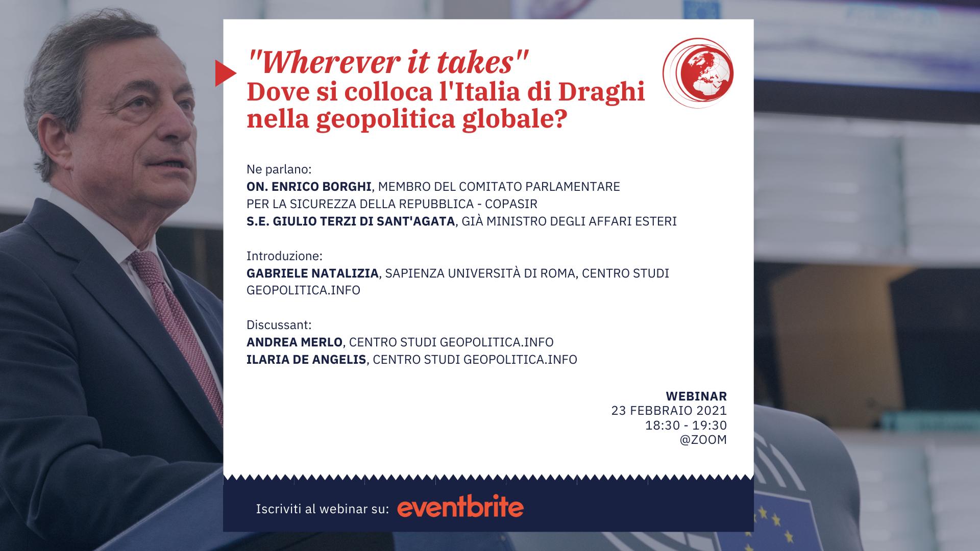 """""""Wherever it takes"""". Dove si colloca l'Italia di Draghi nella geopolitica globale? – 23 febbraio 2021, ore 18.30 – 19.30 – Webinar @zoom - Geopolitica.info"""